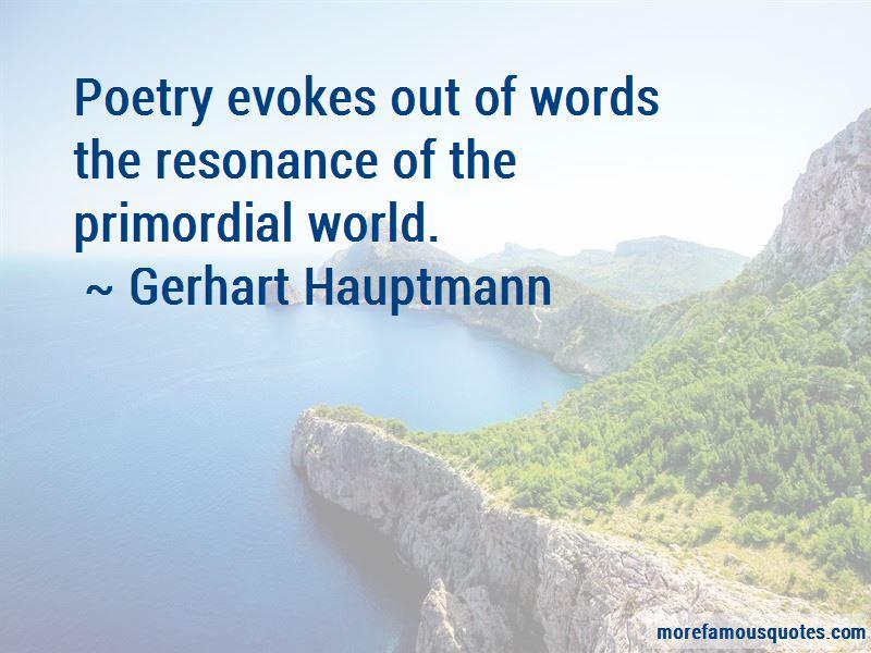 Gerhart Hauptmann Quotes