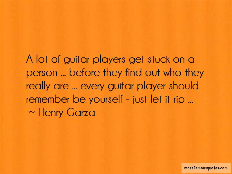 Henry Garza Quotes Pictures 3