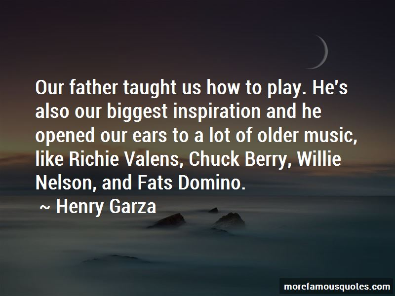 Henry Garza Quotes