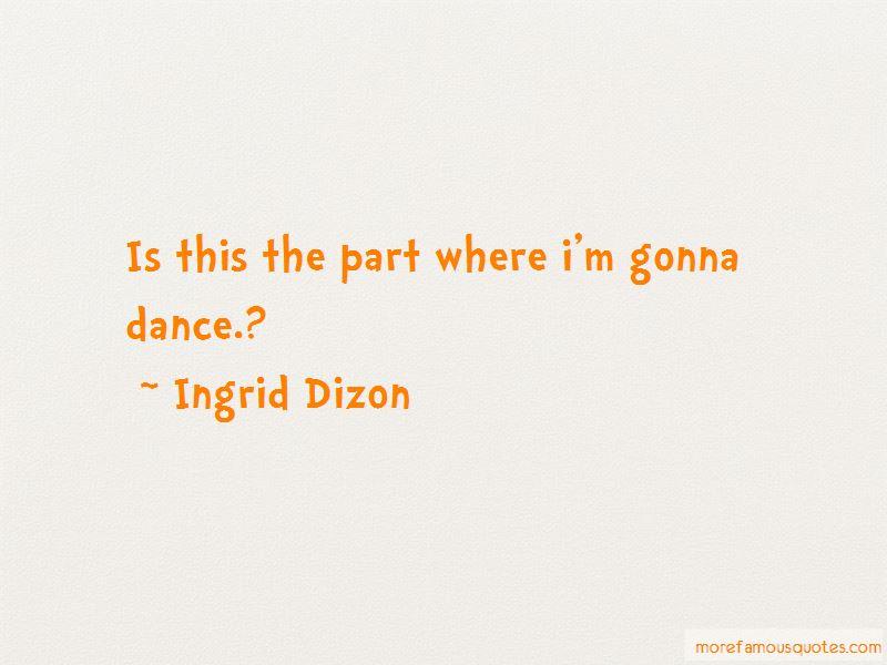 Ingrid Dizon Quotes