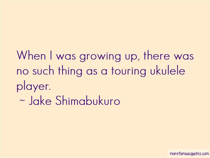 Jake Shimabukuro Quotes Pictures 4