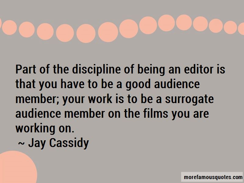 Jay Cassidy Quotes