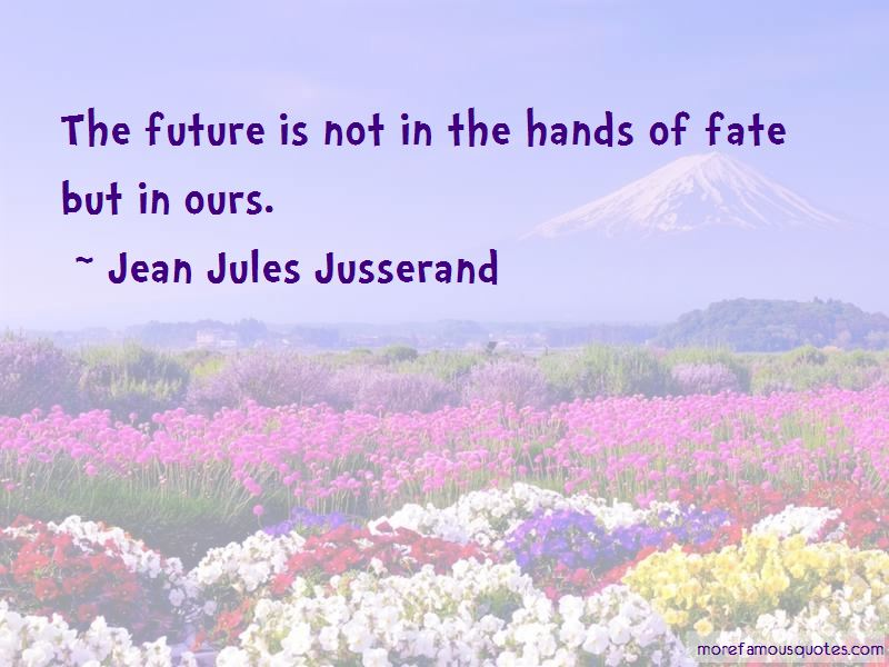 Jean Jules Jusserand Quotes
