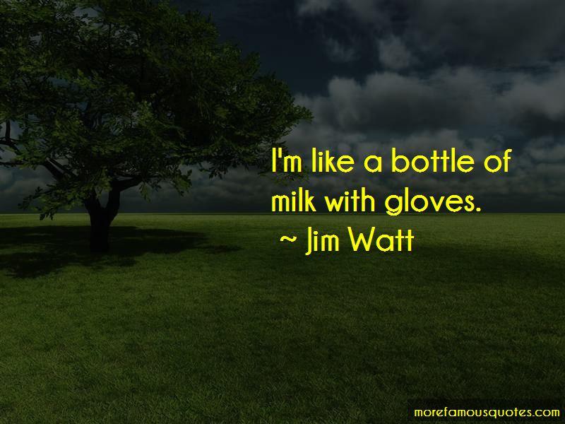 Jim Watt Quotes