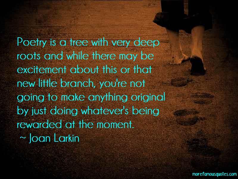Joan Larkin Quotes