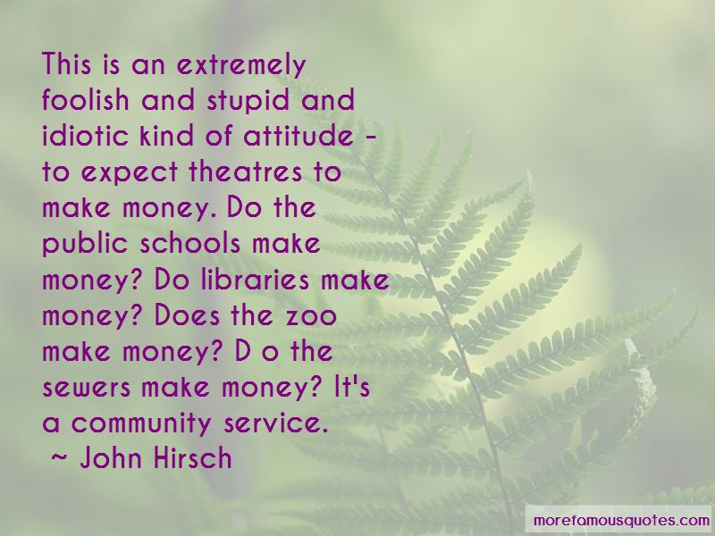 John Hirsch Quotes Pictures 2