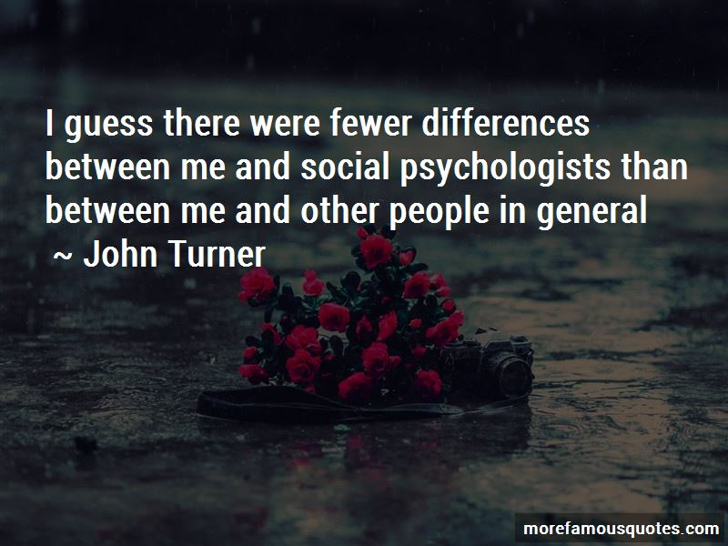 John Turner Quotes Pictures 4