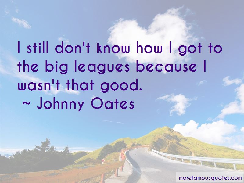 Johnny Oates Quotes Pictures 2