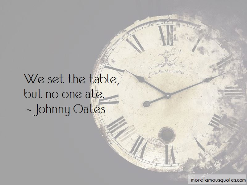Johnny Oates Quotes Pictures 4