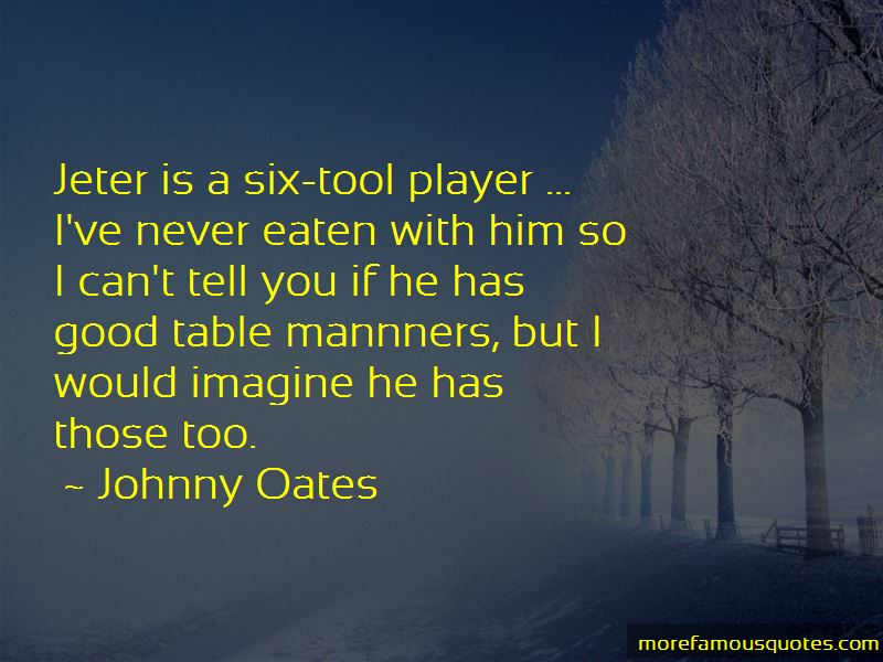 Johnny Oates Quotes