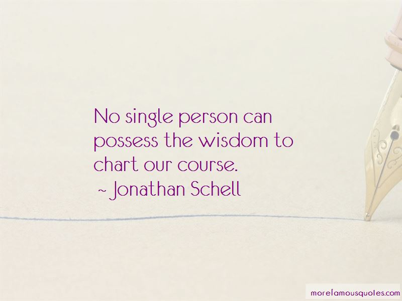 Jonathan Schell Quotes Pictures 2