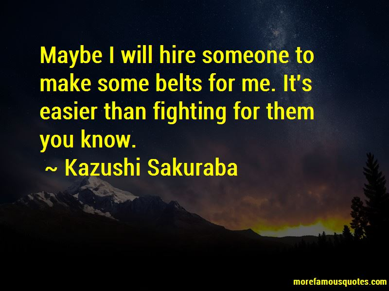 Kazushi Sakuraba Quotes Pictures 2