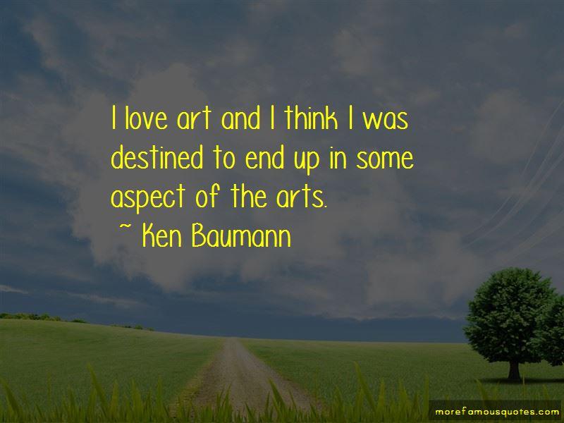 Ken Baumann Quotes