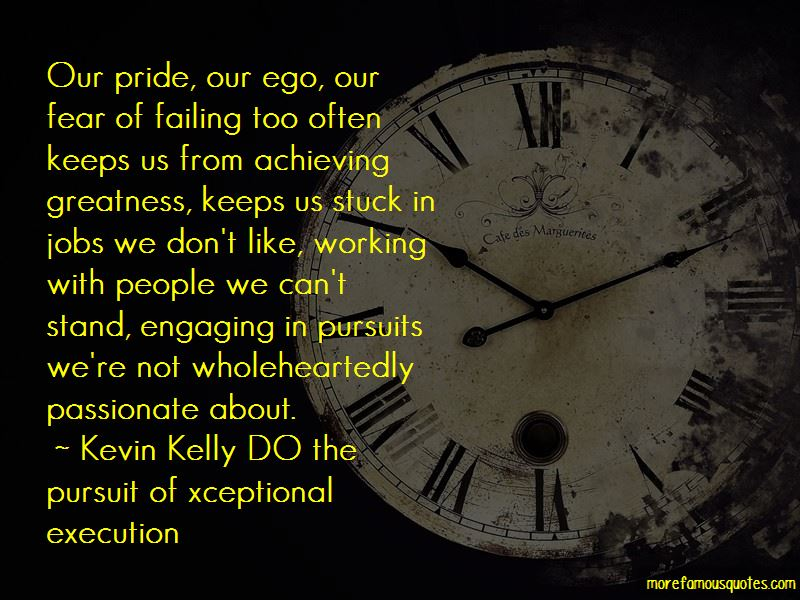 Kevin Kelly DO The Pursuit Of Xceptional Execution Quotes Pictures 2