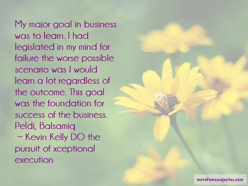 Kevin Kelly DO The Pursuit Of Xceptional Execution Quotes Pictures 4