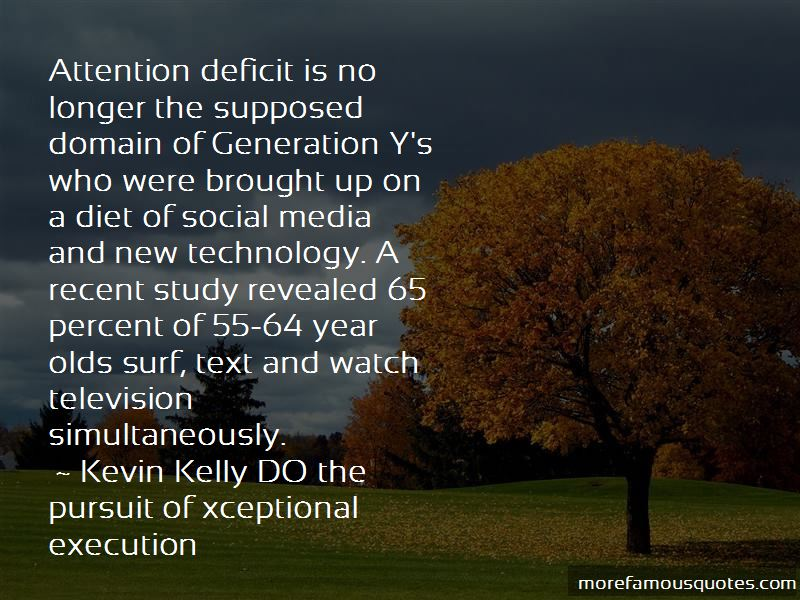 Kevin Kelly DO The Pursuit Of Xceptional Execution Quotes