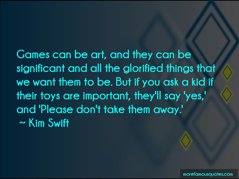 Kim Swift Quotes Pictures 4