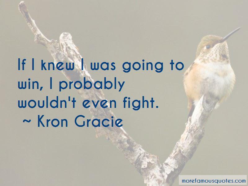 Kron Gracie Quotes Pictures 2