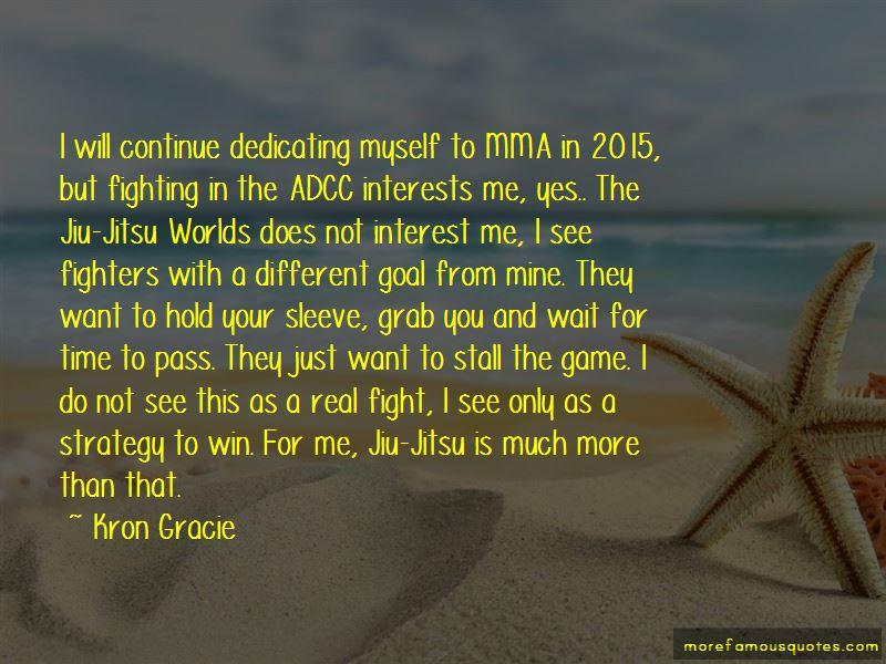 Kron Gracie Quotes Pictures 4