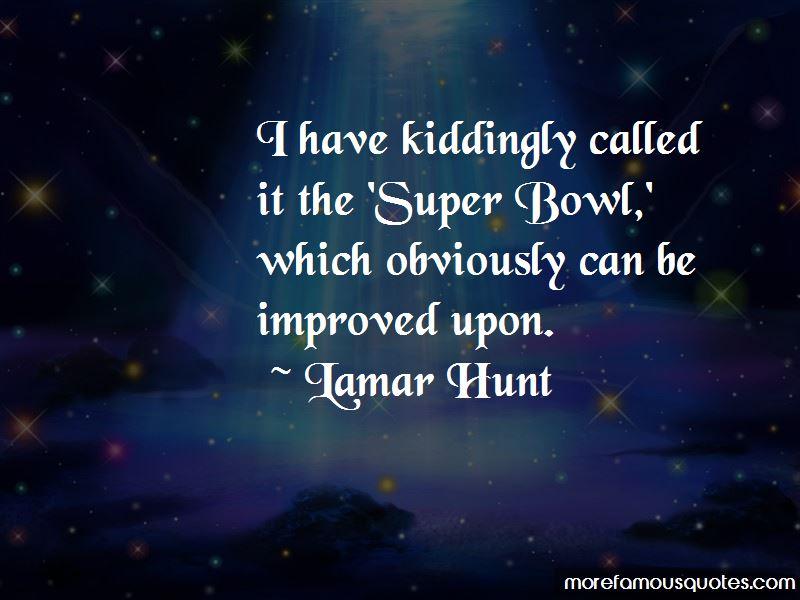 Lamar Hunt Quotes