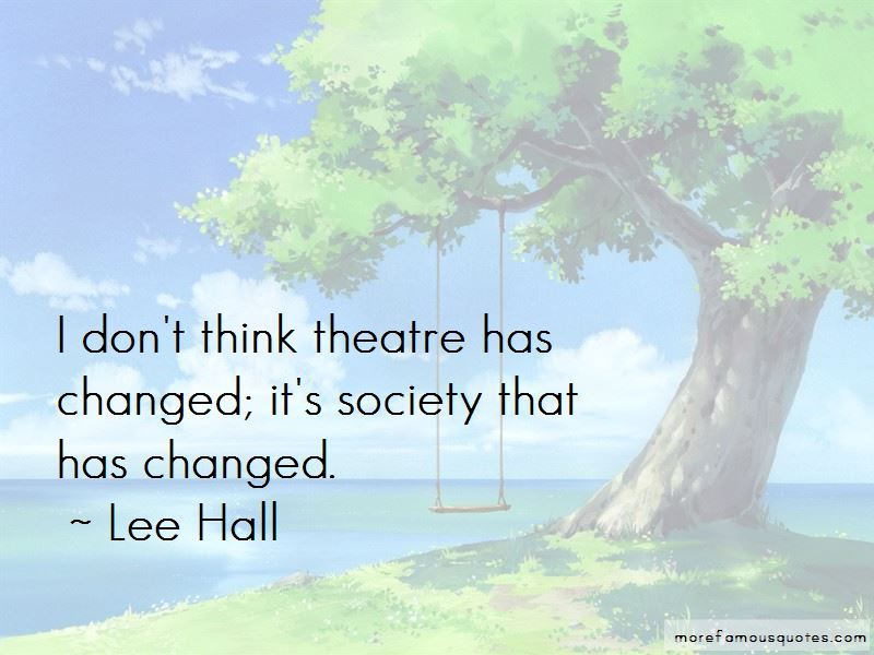 Lee Hall Quotes