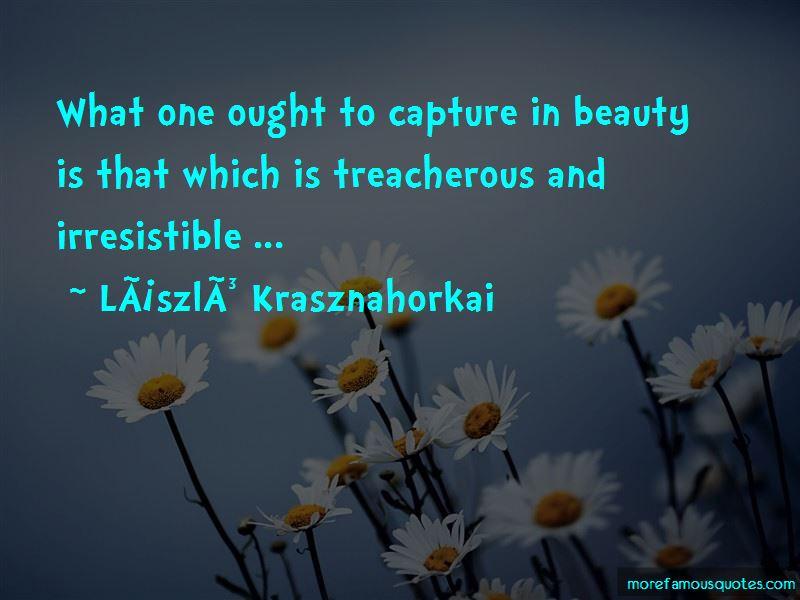 Laszlo Krasznahorkai Quotes Pictures 4