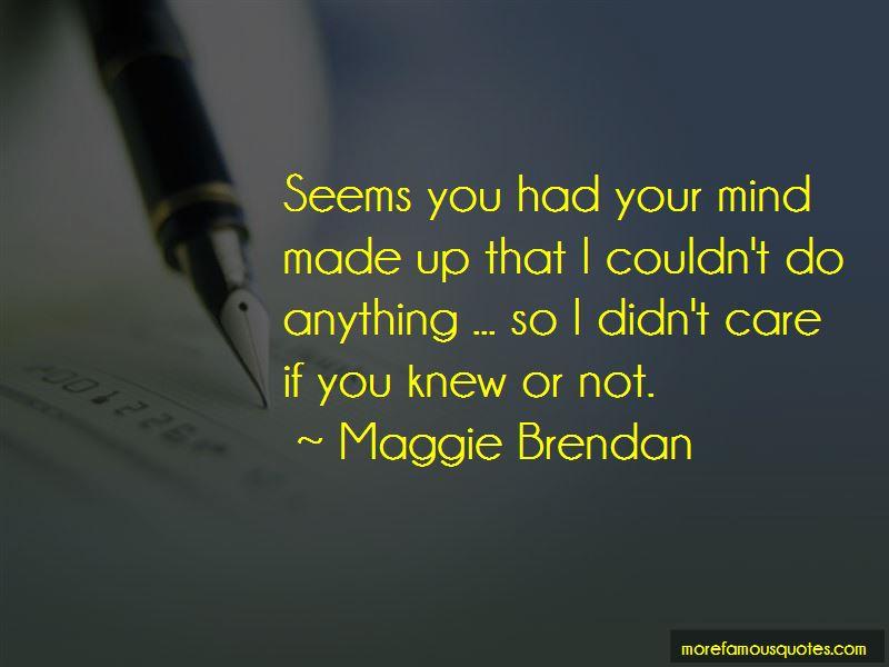 Maggie Brendan Quotes Pictures 2