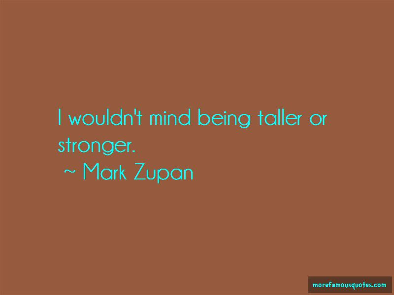 Mark Zupan Quotes Pictures 3