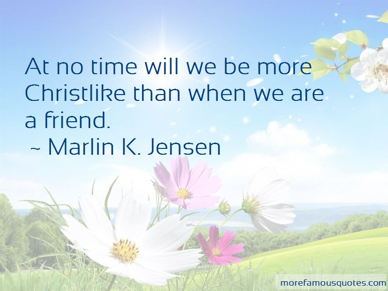 Marlin K. Jensen Quotes Pictures 3