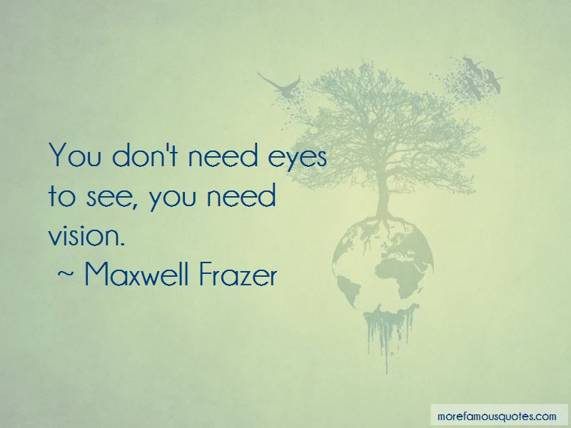 Maxwell Frazer Quotes Pictures 2