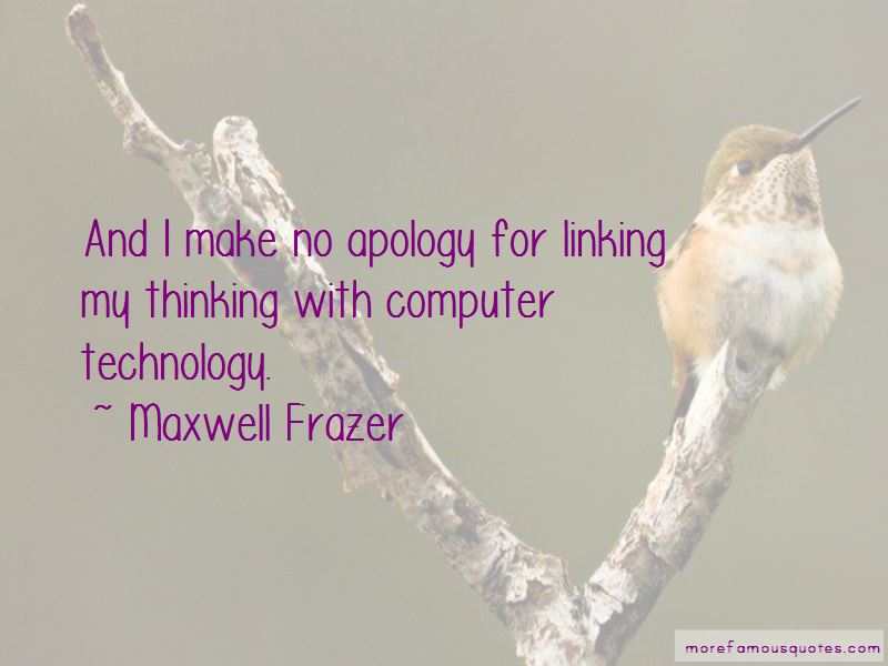 Maxwell Frazer Quotes