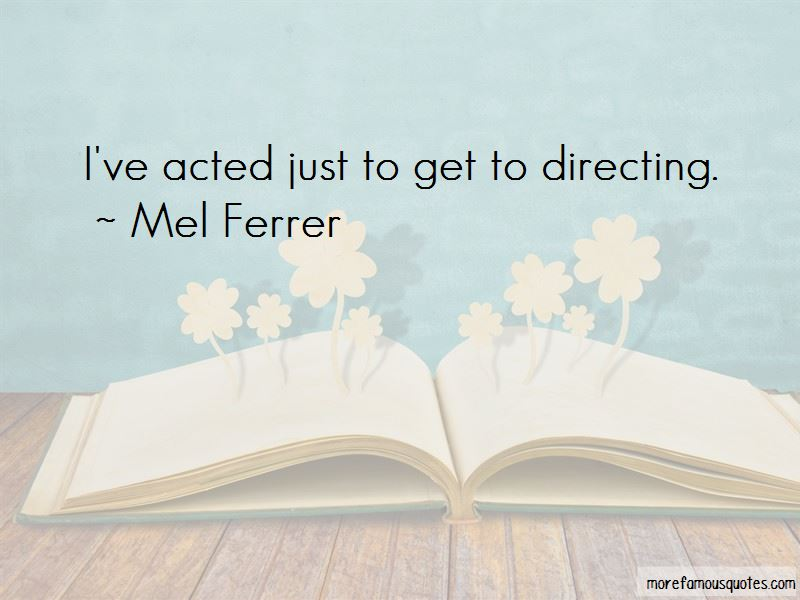 Mel Ferrer Quotes Pictures 3