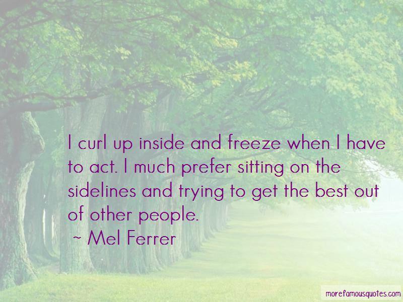 Mel Ferrer Quotes