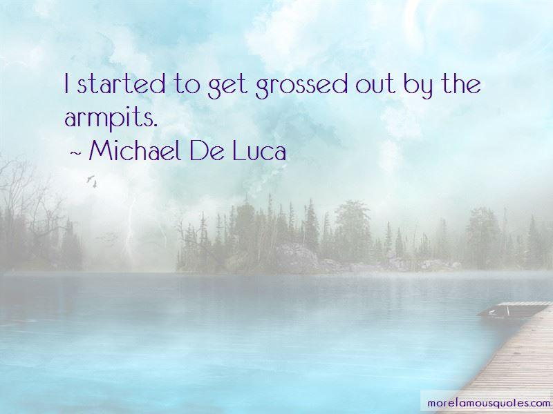 Michael De Luca Quotes