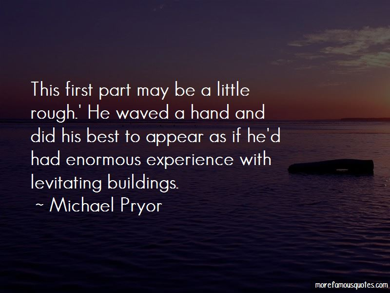 Michael Pryor Quotes Pictures 3