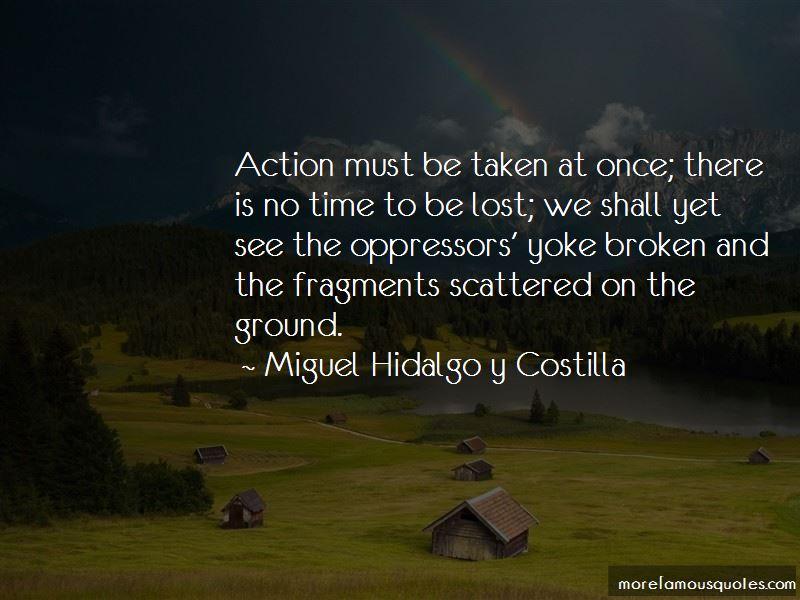 Miguel Hidalgo Y Costilla Quotes