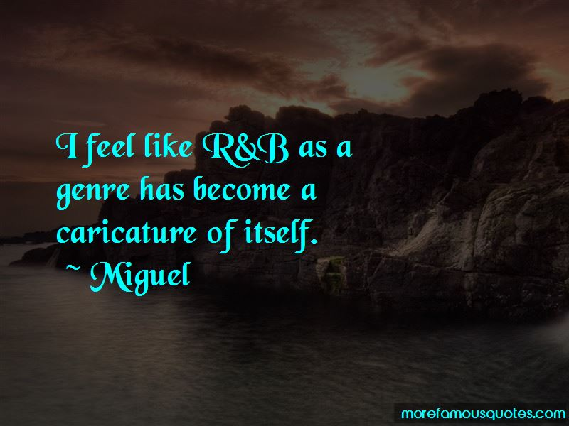 Miguel Quotes Pictures 3