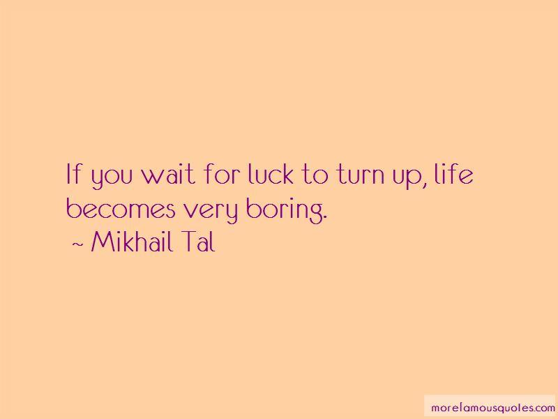 Mikhail Tal Quotes Pictures 2
