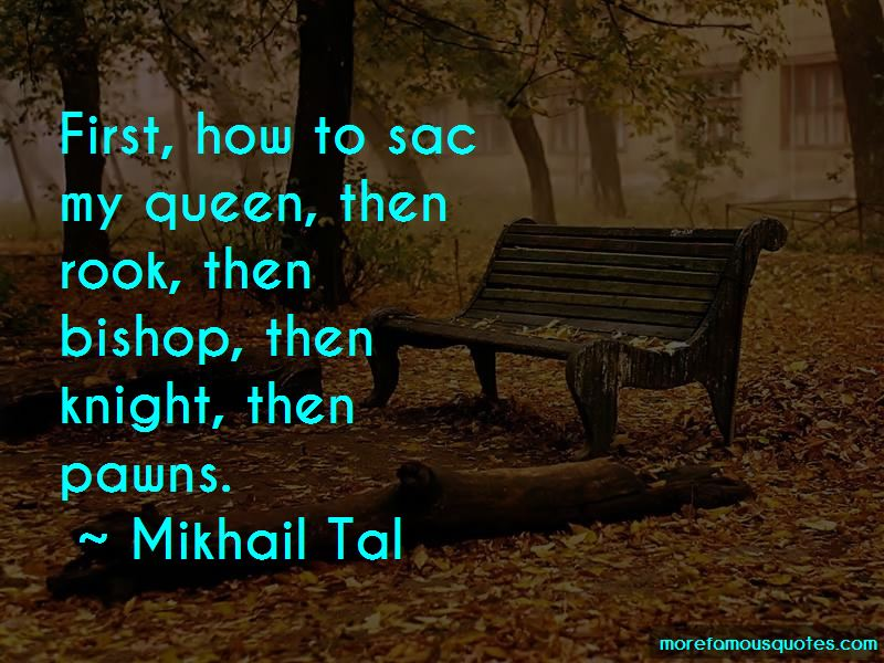 Mikhail Tal Quotes Pictures 4