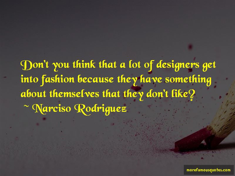 Narciso Rodriguez Quotes Pictures 4