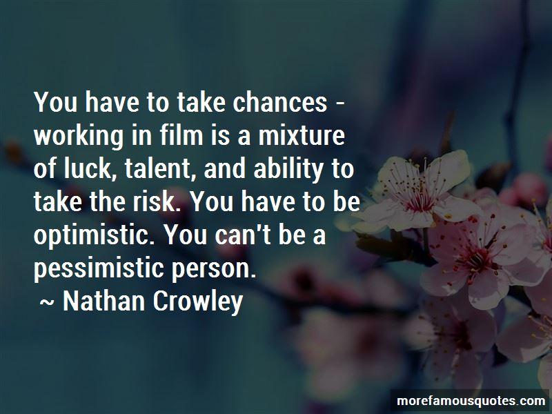Nathan Crowley Quotes
