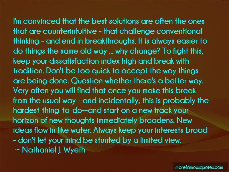 Nathaniel J. Wyeth Quotes