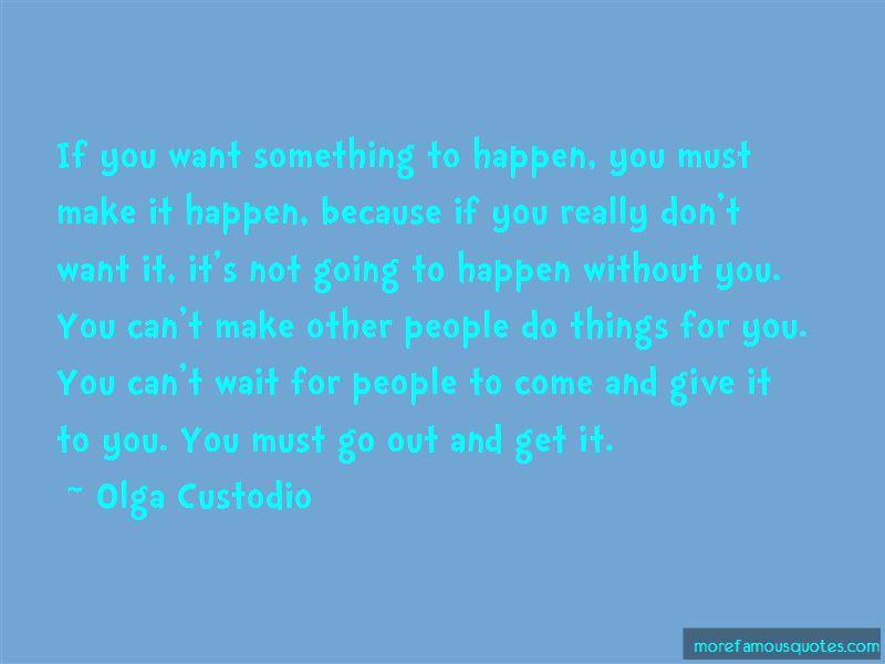 Olga Custodio Quotes