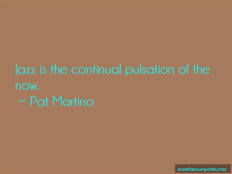 Pat Martino Quotes