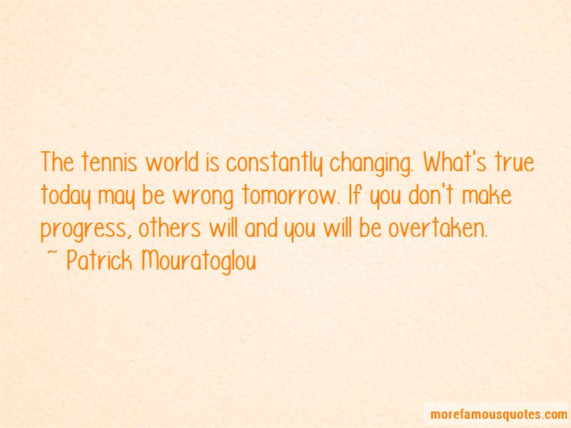 Patrick Mouratoglou Quotes Pictures 2