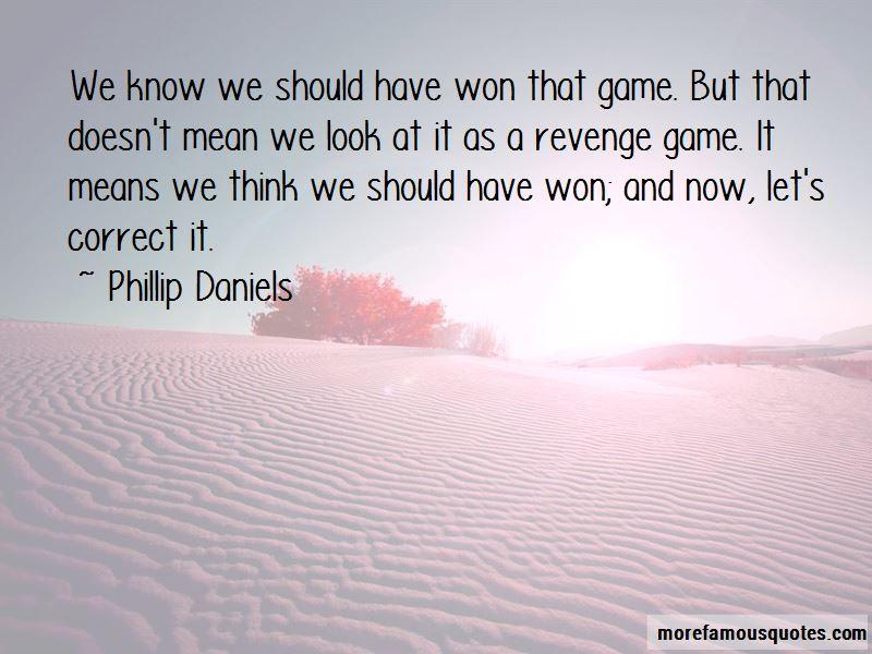 Phillip Daniels Quotes