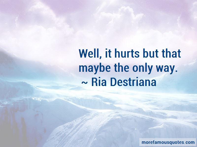 Ria Destriana Quotes