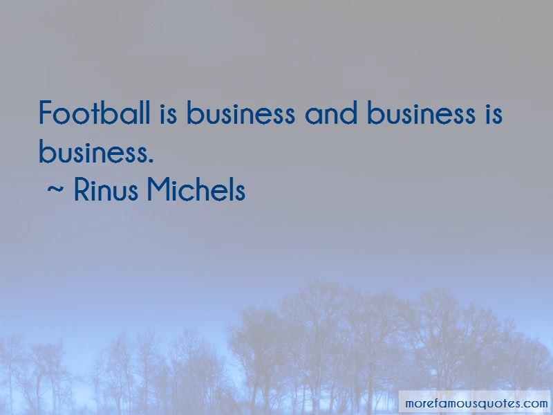 Rinus Michels Quotes Pictures 2