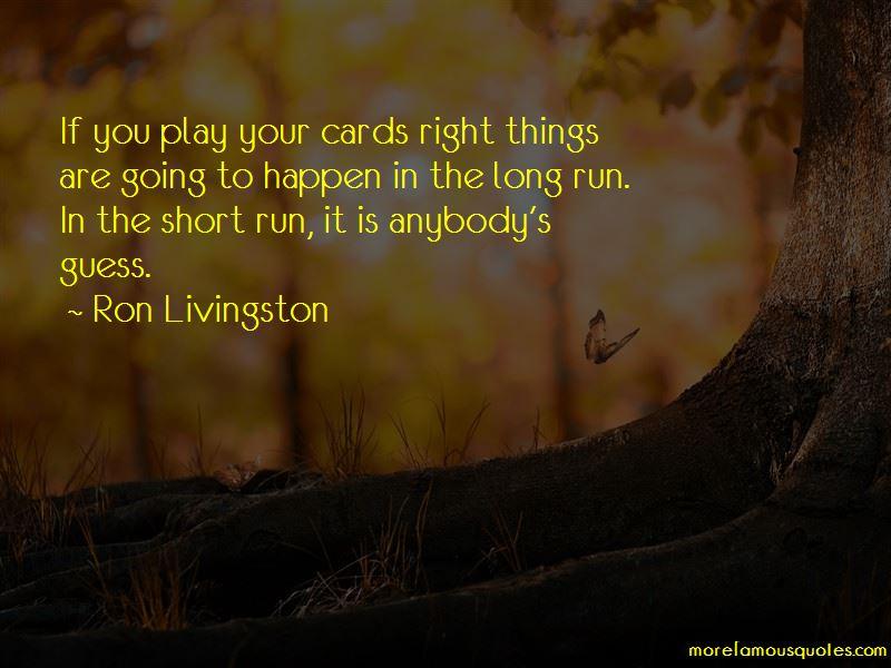 Ron Livingston Quotes