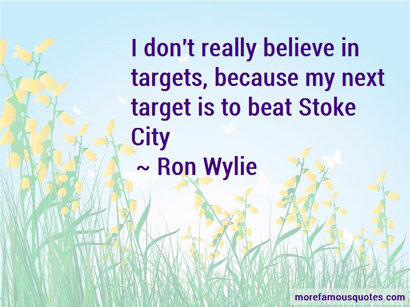 Ron Wylie Quotes
